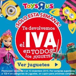 El Iva En Juguetes Todos Te Los Toysrus Devuelven oWBedCrx
